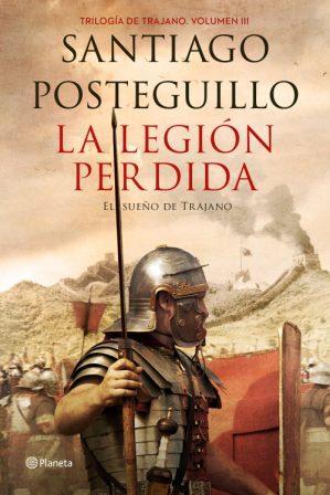 La legión perdida : el sueño inmortal de Trajano